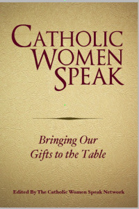 """Book cover for """"Catholic Women Speak: Bringing Our Gifts to the Table."""""""